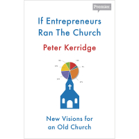 If Entrepreneurs Ran The Church