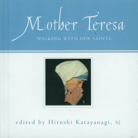 Mother Teresa- Walking With Her Saints