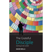 The Grateful Disciple - Daring to be Loved