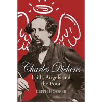 Charles Dickens- Faith, Angels and the Poor