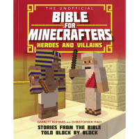 The Unofficial Bible for Minecrafters - Heroes and Villains