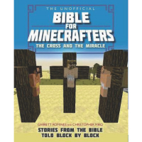 The Unofficial Bible for Minecrafters The Cross & Miracle