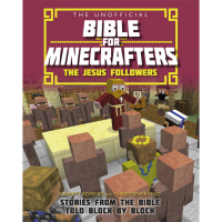The Unofficial Bible for Minecrafters- The Jesus Followers